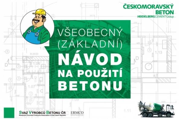 Skupina Českomoravský beton společně se Svazem výrobců betonů vydala všeobecný (základní) návod na použití betonu. Tento návod seznamuje netradiční zábavnou formou s použitím betonu při různých situacích.